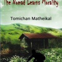Book Review: The Nomad Learns Morality by Tomichan Matheikal